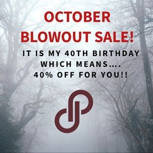 October Blowout Sale!! I'm turning 40 on Halloween!
